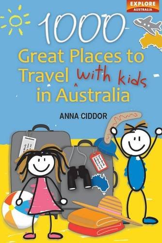 1000 Great Places to Travel with Kids in Australia