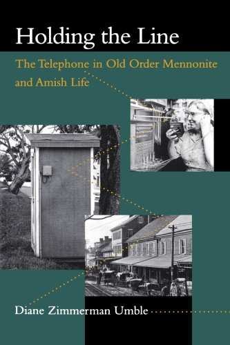 Holding the Line: The Telephone in Old Order Mennonite and Amish Life (Center Books in Anabaptist Studies)