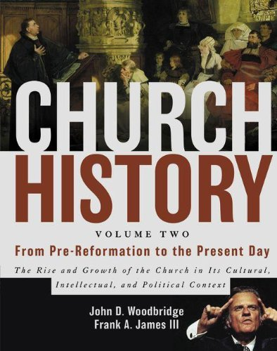 Church History Volume Two From Pre-Reformation to the Present Day The Rise and Growth of the Church in Its310257433