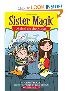 Sister Magic #6: Mabel On the Move by Anne Mazer and Bill Brown