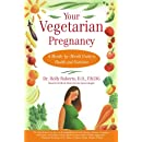 Your Vegetarian Pregnancy A Month By Month Guide To Health And Nutrition Fireside Books Fireside