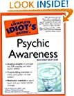 The Complete Idiot's Guide to Psychic Awareness, Second Edition