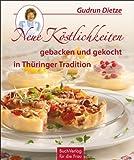 Neue Köstlichkeiten gebacken und gekocht in Thüringer Tradition
