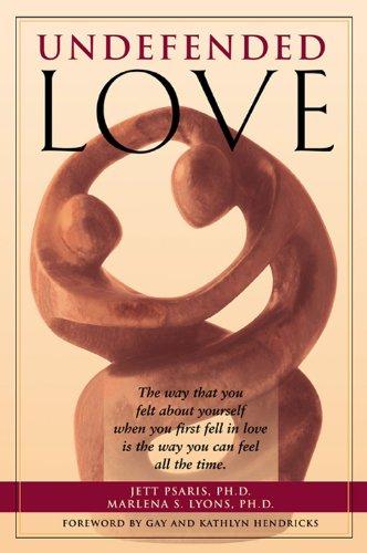 Undefended Love, Jett Psaris; Marlena S Lyons