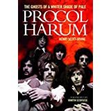 Procol Harum: The Ghosts Of A Whiter Shade of Paleby Henry Scott-Irvine