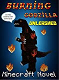 Minecraft: Burning Godzilla Unleashed (Monsters Series # Book 5)