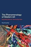 The Phenomenology of Modern Art: Exploding Deleuze, Illuminating Style