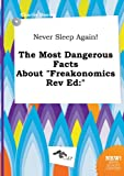 img - for Never Sleep Again! the Most Dangerous Facts about Freakonomics REV Ed book / textbook / text book
