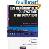 Les référentiels du système d'information - Données de référence et et architectures d'entreprise: Données de...