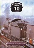 Marsden Rail 10: Sheffield To Nottingham DVD - Cinerail