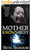 Mother Knows Best (Novella): A Psychological Thriller