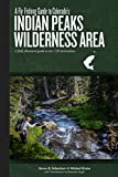 img - for A Fly Fishing Guide to Colorado's Indian Peaks Wilderness Area book / textbook / text book