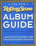 The New Rolling Stone Album Guide: Completely Revised and Updated 4th Edition (0743201698) by Nathan Brackett