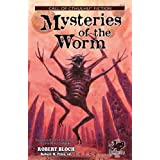 Mysteries of the Worm: Early Tales of the Cthulhu Mythos (Call of Cthulhu Fiction) ~ Robert Bloch