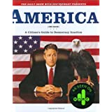The Daily Show with Jon Stewart Presents America (The Book): A Citizen's Guide to Democracy Inaction ~ Jon Stewart
