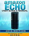Amazon Echo: Amazon Echo - User Guide...