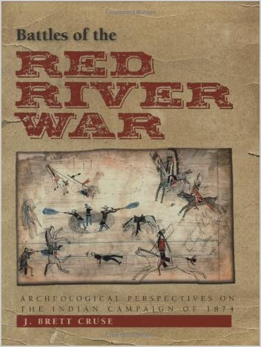 Battles of the Red River War : archeological perspectives on the Indian campaign of 1874
