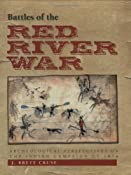 Battles of the Red River War: Archeological Perspectives on the Indian Campaign of 1874: J. Brett Cruse,Robert M. Utley,Martha Doty Freeman,Douglas D. Scott: 9781603440271: Amazon.com: Books