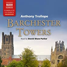 Barchester Towers, Book 2 (       UNABRIDGED) by Anthony Trollope Narrated by David Shaw-Parker