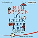 It's teatime, my dear! Wieder reif für die Insel Audiobook by Bill Bryson Narrated by Oliver Rohrbeck