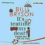 It's teatime, my dear! Wieder reif für die Insel | Bill Bryson