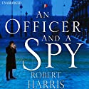 An Officer and a Spy (       UNABRIDGED) by Robert Harris Narrated by David Rintoul