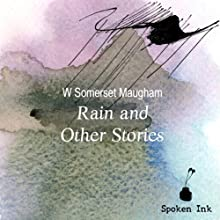 Rain and Other Stories Audiobook by W. Somerset Maugham Narrated by Steven Crossley
