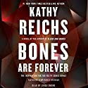 Bones Are Forever: A Temperance Brennan Novel, Book 15 Audiobook by Kathy Reichs Narrated by Linda Emond