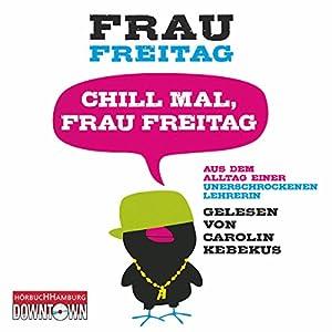 Chill mal, Frau Freitag Hörbuch