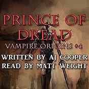 Prince of Dread: Vampire Origins, Book 4 | AJ Cooper