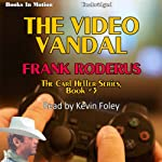 The Video Vandal: Carl Heller Series, Book 3 (       UNABRIDGED) by Frank Roderus Narrated by Kevin Foley