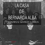 La casa de Bernarda Alba [The House of Bernarda Alba] | Federico García Lorca