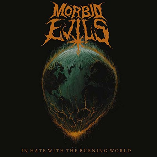 Morbid Evils - In Hate with the Burning World (2015) [FLAC] Download