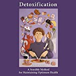 Detoxification: A Sensible Method for Maintaining Optimum Health | Ruth Sackman