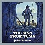 The Man from Yuma   John Hunter