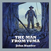 The Man from Yuma Audiobook by John Hunter Narrated by Jeff Harding