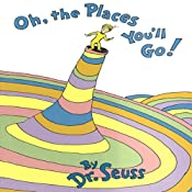 Oh, the Places You'll Go! by Dr. Seuss (Narrated by John Lithgow)