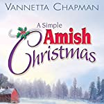 A Simple Amish Christmas | Vannetta Chapman