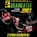 Braineater Jones (       UNABRIDGED) by Stephen Kozeniewski Narrated by Steve Rimpici