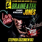 Braineater Jones | [Stephen Kozeniewski]
