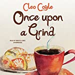Once upon a Grind: The Coffeehouse Mysteries, Book 14 | Cleo Coyle