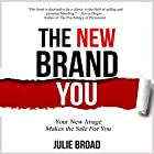 The New Brand You: Your New Image Makes the Sale for You Hörbuch von Julie Broad Gesprochen von: Julie Broad