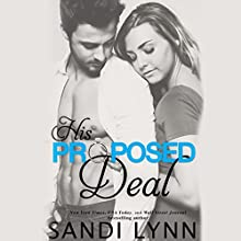 His Proposed Deal (       UNABRIDGED) by Sandi Lynn Narrated by Veronica Worthington