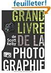 Le Grand livre de la photographie de...