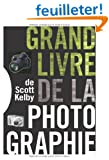 Le Grand livre de la photographie de Scott Kelby