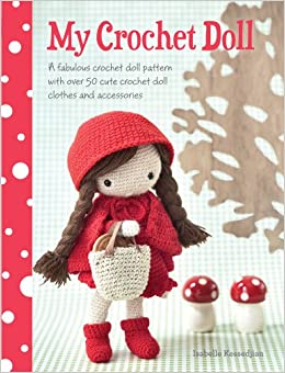 Pattern With over 50 Cute Crochet Doll Clothes and Accessories: Amazon ...