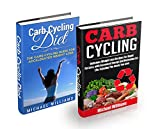 Carb Cycling Box Set #1: Carb Cycling Diet + Carb Cycling Recipes: Secrets To Rapid Fat And Weight Loss, With Increased Energy And Motivation For Life, ... Diet, Fat Loss Secrets, Fat Loss Bible)