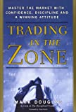img - for Trading in the Zone: Master the Market with Confidence, Discipline and a Winning Attitude book / textbook / text book
