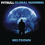 Global Warming: Meltdown Pitbull