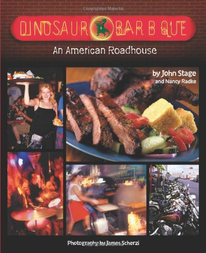 Dinosaur Bar-B-Que: An American Roadhouse by John Stage, Nancy Radke